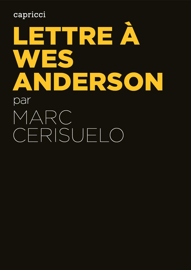 Lettre à Wes Anderson
