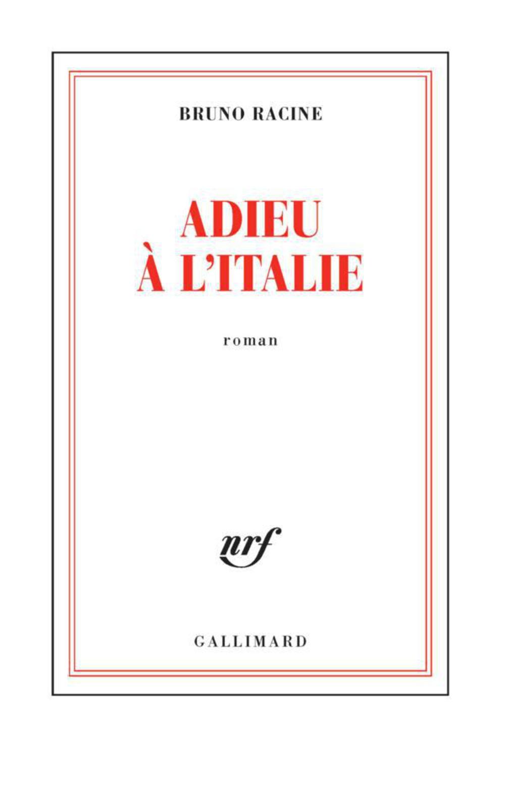 Adieu à l'Italie | Racine, Bruno (1951-....). Auteur