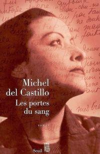 Les Portes du sang | Del Castillo, Michel (1933-....). Auteur