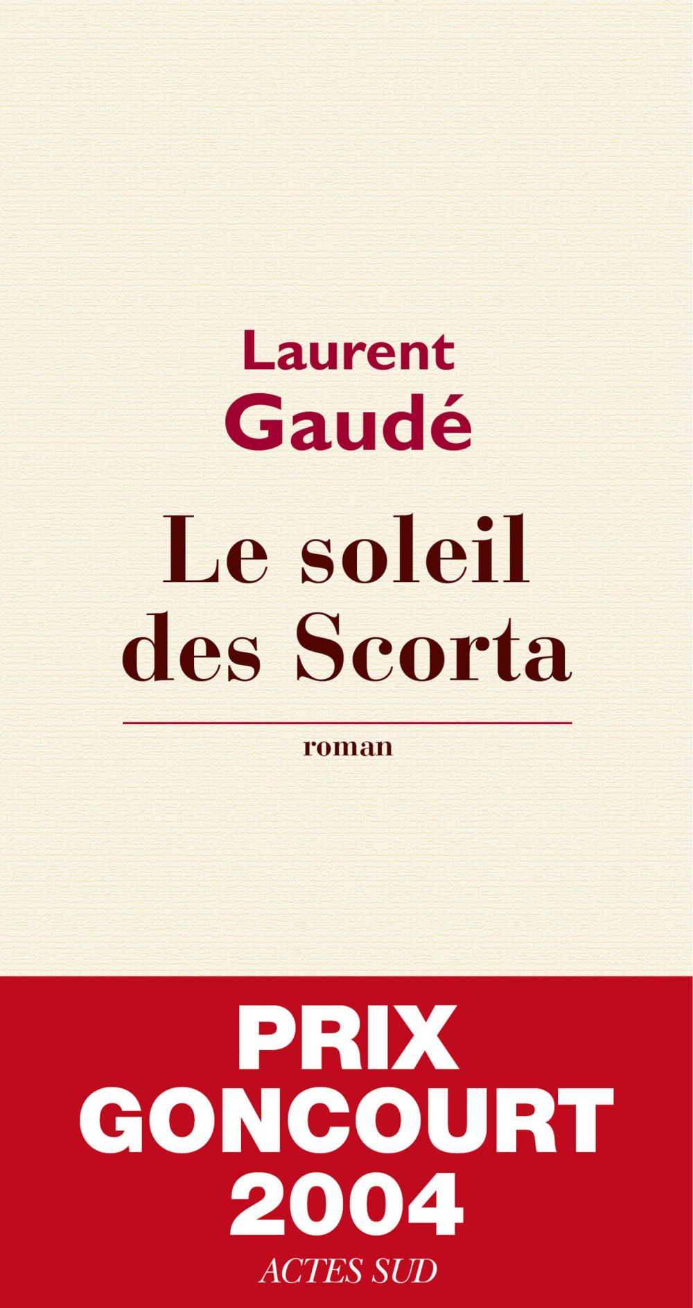 Le soleil des Scorta | Gaudé, Laurent. Auteur