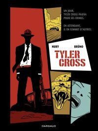 Tyler Cross - Tome 1 | Nury, Fabien (1976-....). Auteur
