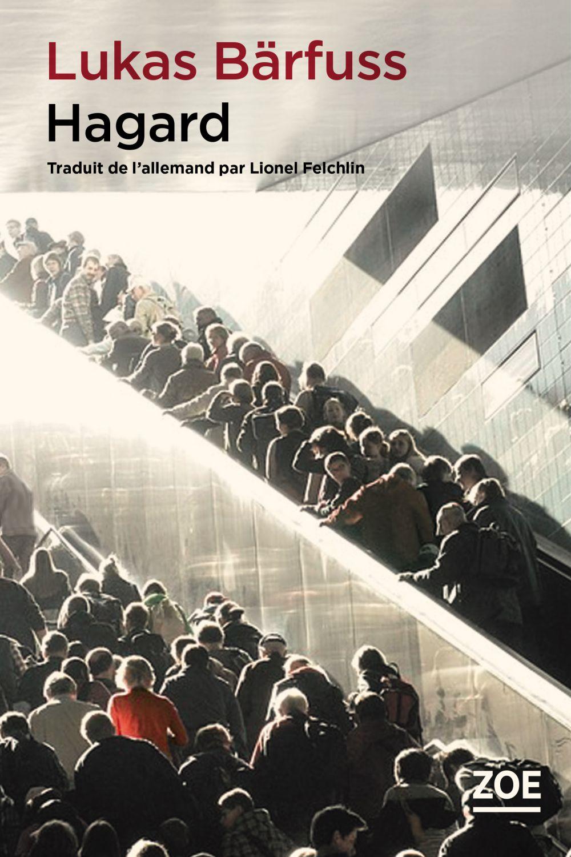 Hagard | Bärfuss, Lukas (1971-....). Auteur