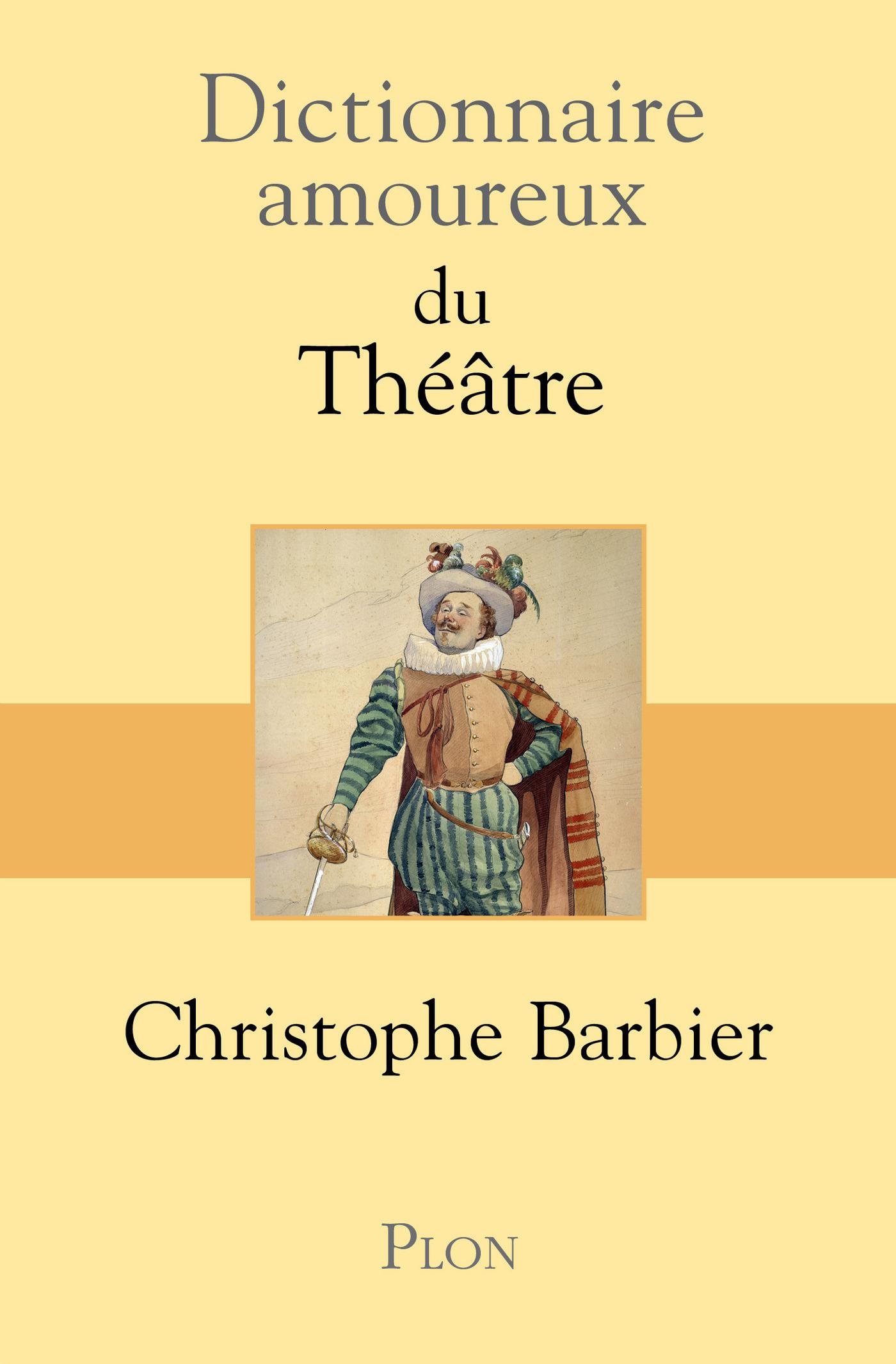 Dictionnaire amoureux du théâtre |