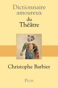 Dictionnaire amoureux du théâtre