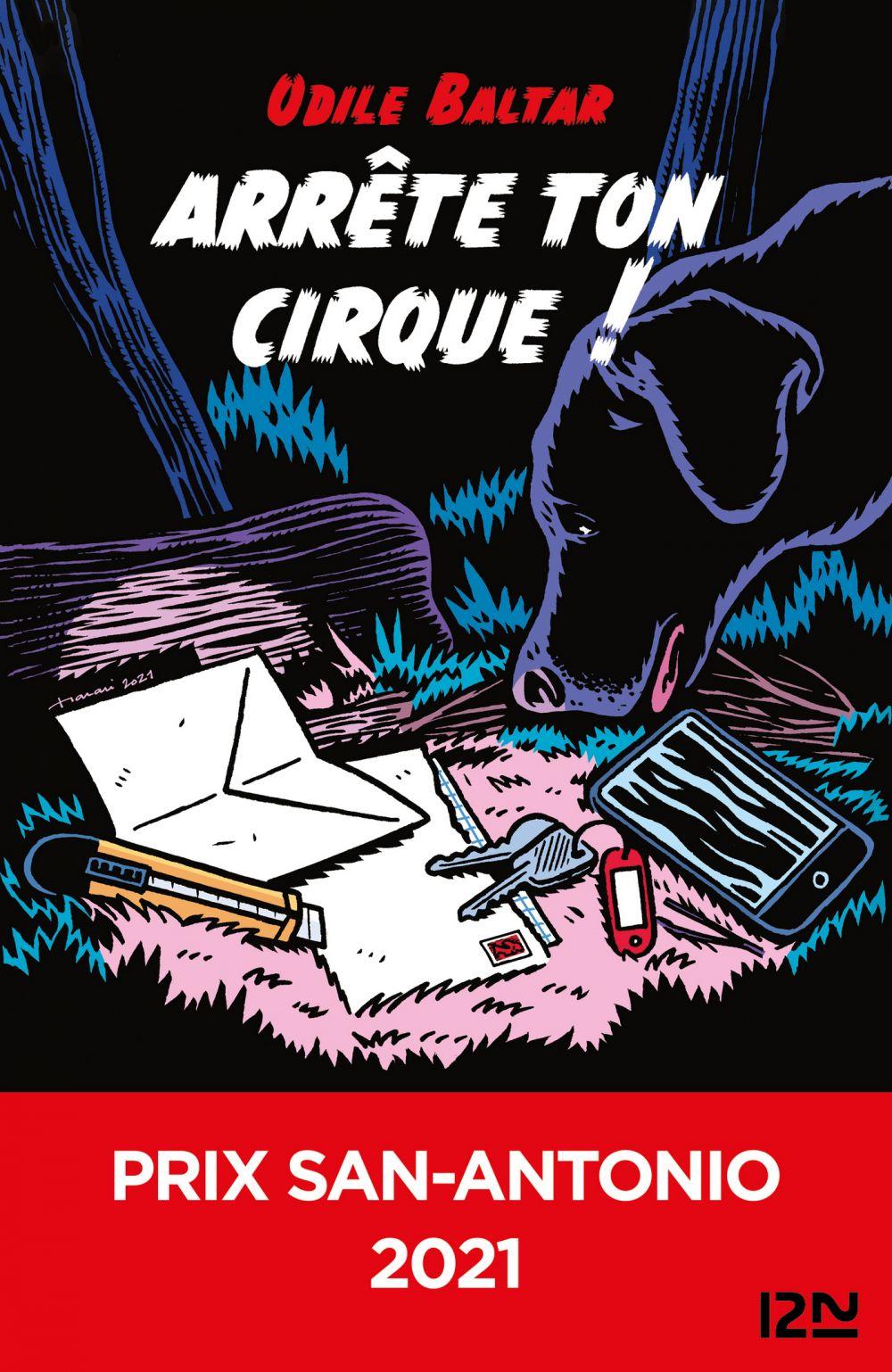 Arrête ton cirque ! Prix San-Antonio   Baltar, Odile. Auteur