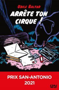 Arrête ton cirque ! Prix San-Antonio | Baltar, Odile. Auteur
