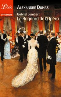 Gabriel Lambert, le Bagnard de l'Opéra