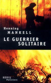 Le Guerrier solitaire | Mankell, Henning. Auteur