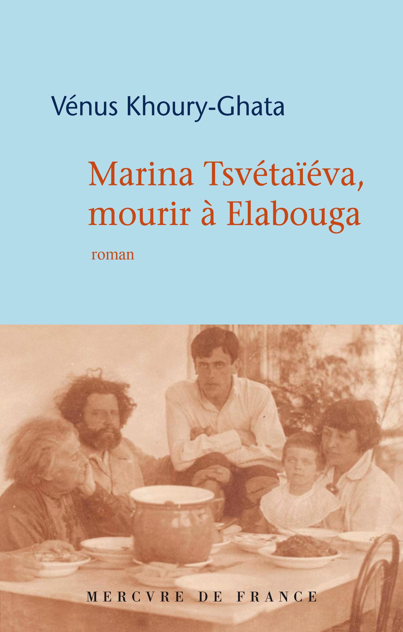Marina Tsvétaïéva, mourir à Elabouga   Khoury-Ghata, Vénus