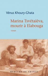 Marina Tsvétaïéva, mourir à...