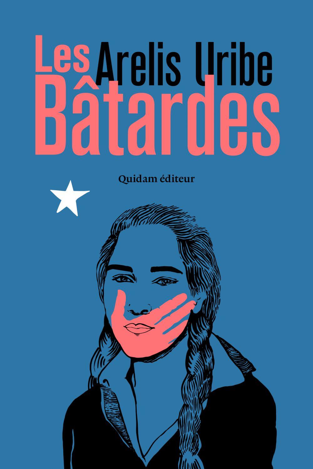Les Bâtardes | Uribe, Arelis. Auteur