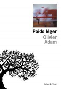 Poids léger | Adam, Olivier (1974-....). Auteur