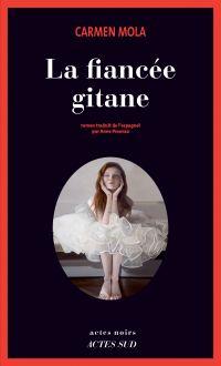 La Fiancée gitane | Mola, Carmen. Auteur