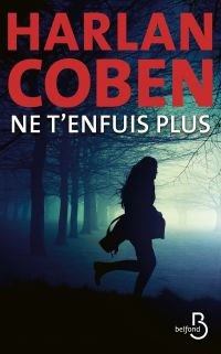Ne t'enfuis plus | COBEN, Harlan. Auteur