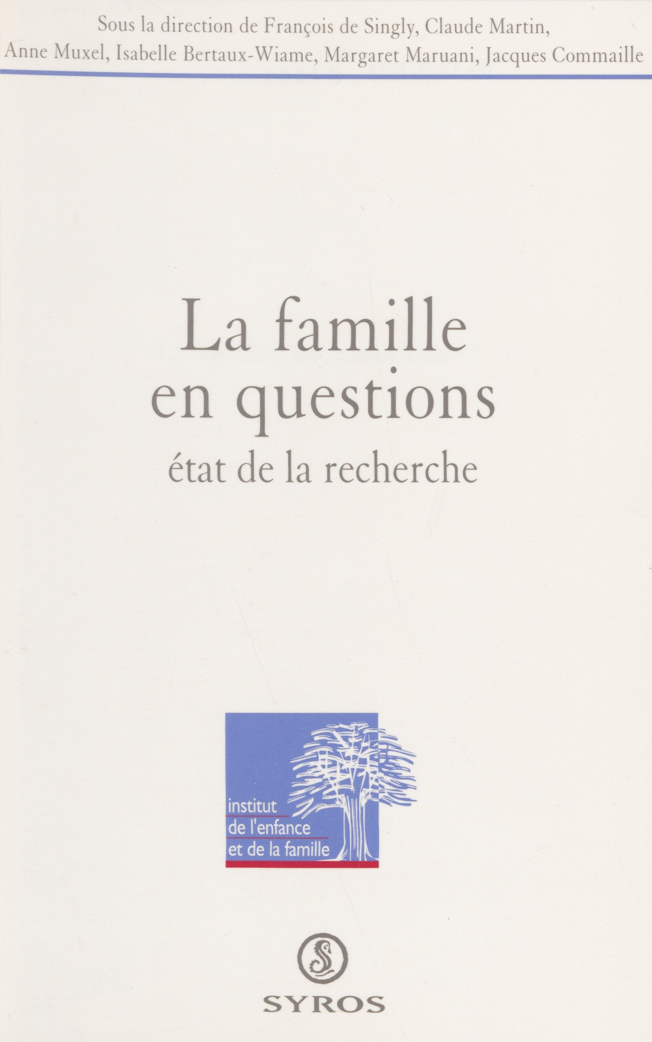 La famille en questions, État de la recherche