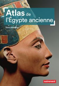 Atlas de l'Égypte ancienne | Somaglino, Claire. Auteur