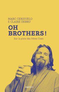 Oh Brothers ! | Cerisuelo, Marc (1960-....). Auteur