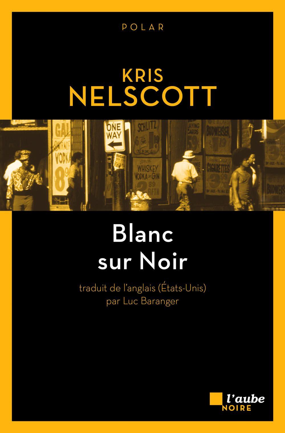 Blanc sur Noir | NELSCOTT, Kris. Auteur