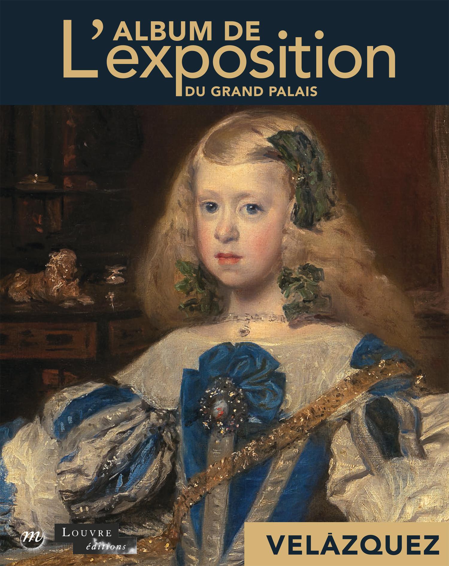 Velázquez en son temps : L'album de l'exposition du Grand Palais
