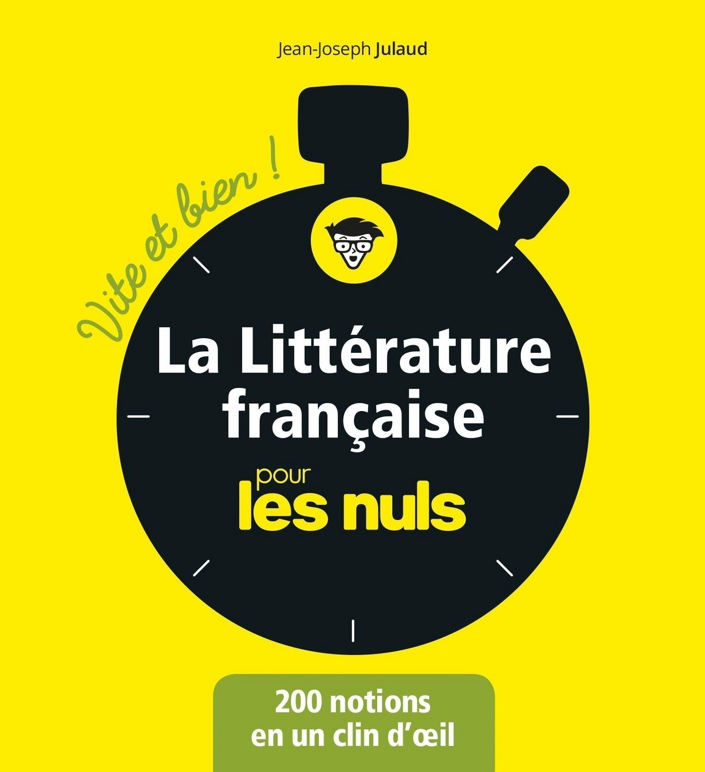 La littérature française pour les Nuls - Vite et bien |