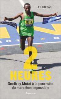2 heures. Geoffrey Mutai à la poursuite du marathon impossible