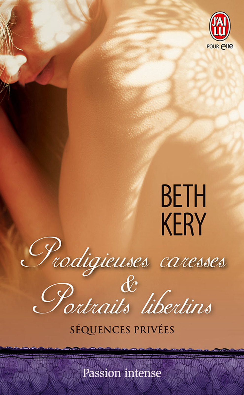Séquences privées. Prodigieuses caresses & portraits libertins