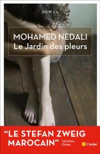 Le Jardin des pleurs | Nedali, Mohamed (1962-....). Auteur