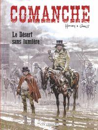 Comanche. Volume 5, Le désert sans lumière