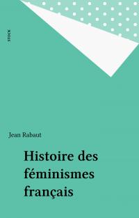 Histoire des féminismes fra...