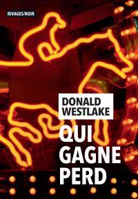 Qui gagne perd | Westlake, Donald. Auteur
