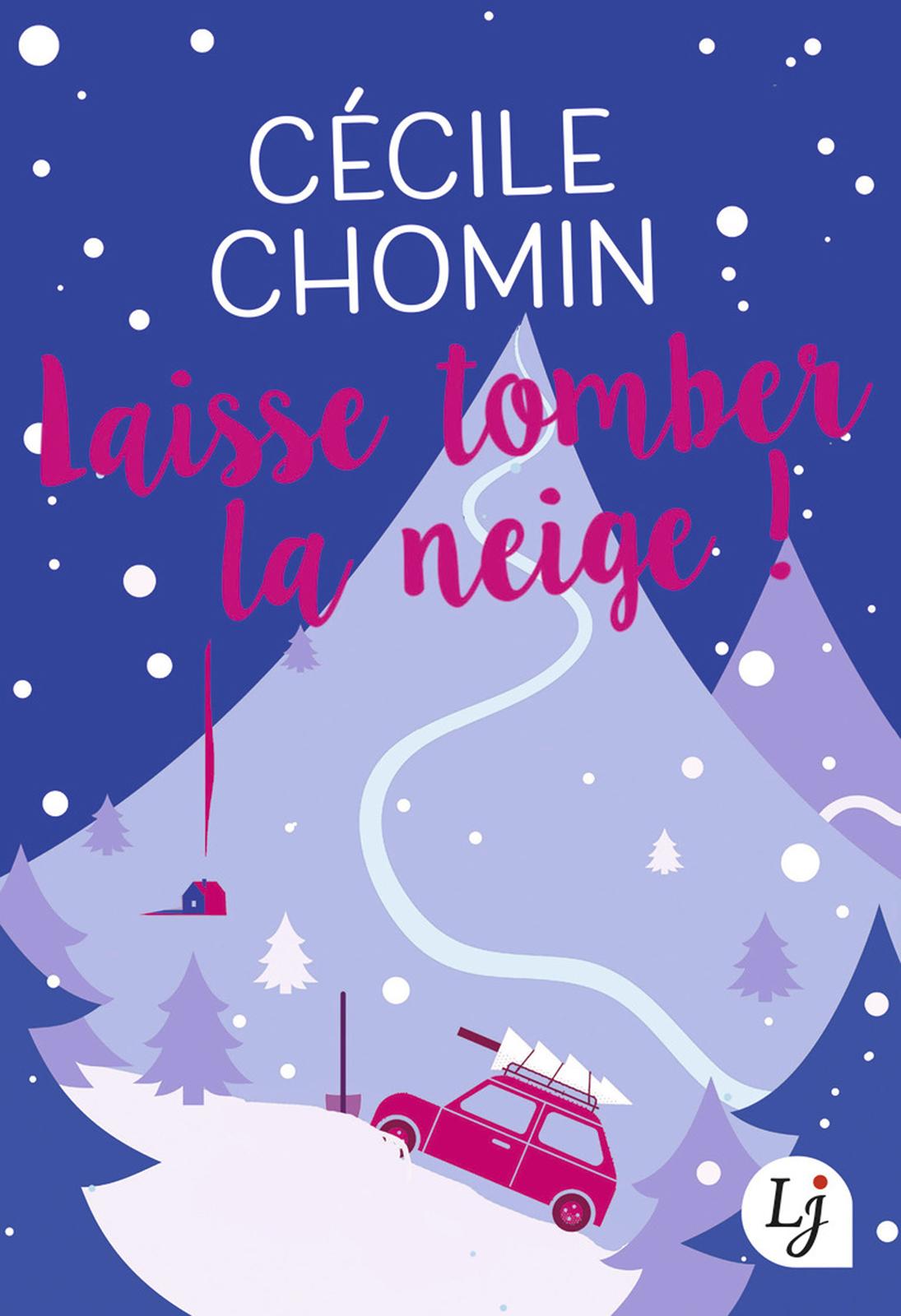 Laisse tomber la neige ! | Chomin, Cécile