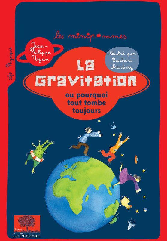 La Gravitation ou pourquoi tout tombe toujours