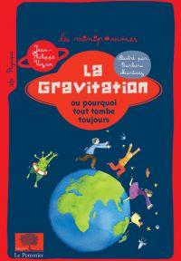 La Gravitation ou pourquoi ...