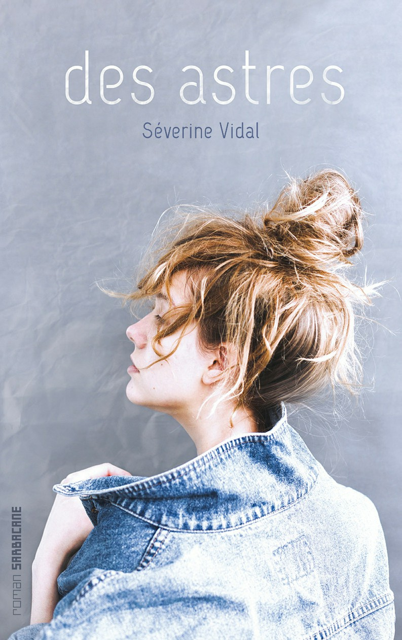 Des astres | Vidal, Séverine. Auteur