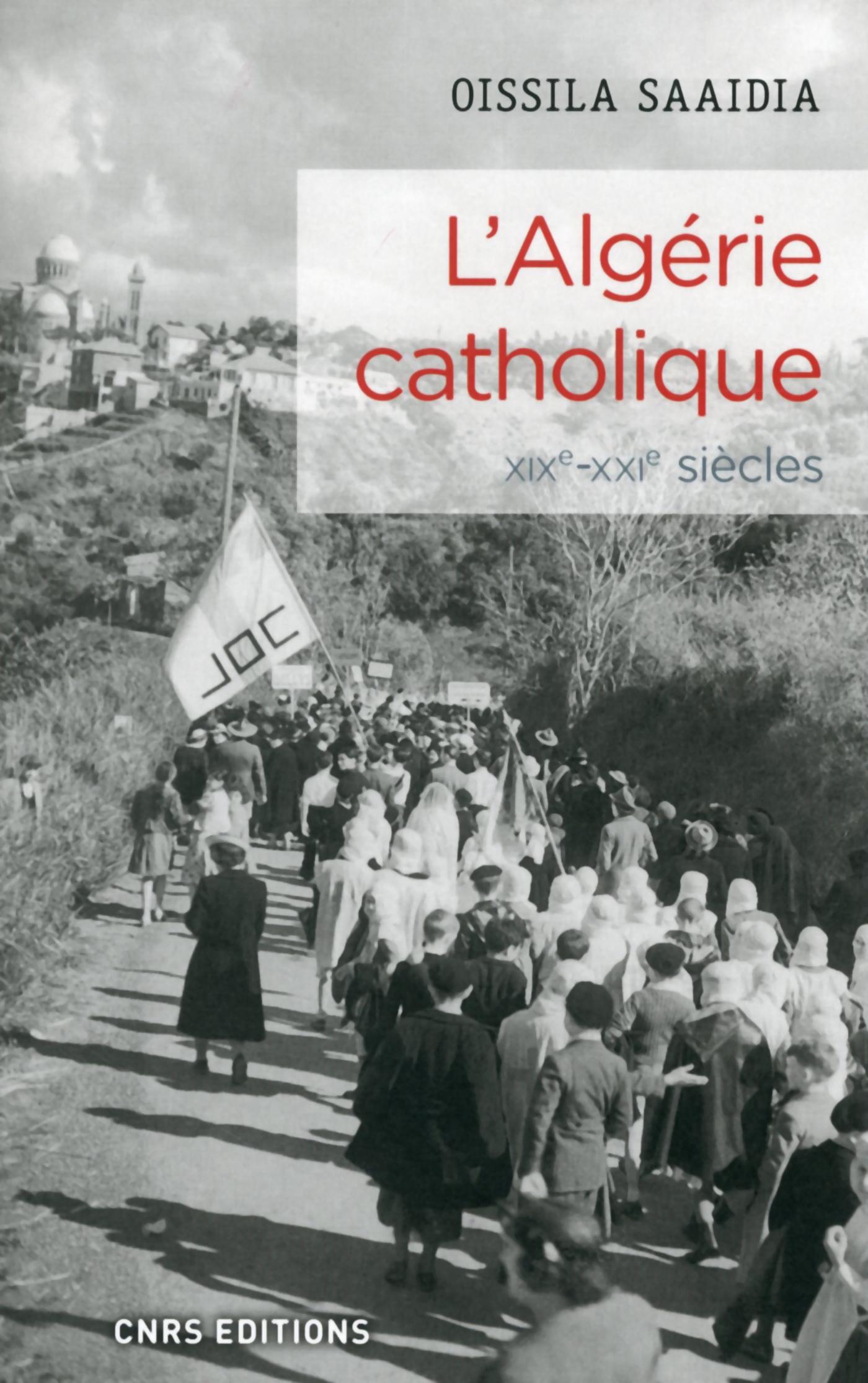 L'Alg?rie catholique XIXe - XXIe si?cles