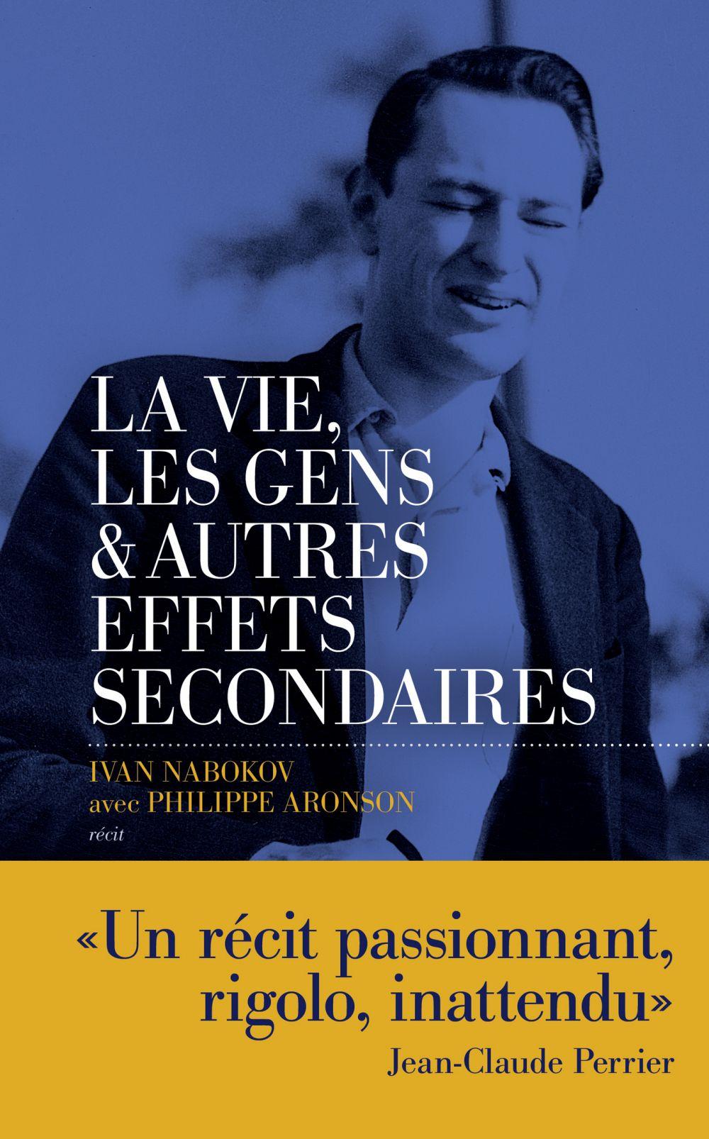 La vie, les gens et autres effets secondaires : Souvenirs d'un distrait | Nabokov, Ivan. Auteur