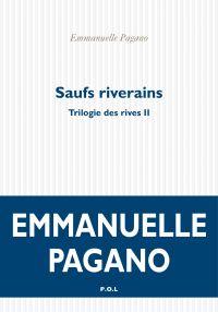Trilogie des rives (Tome 2) - Saufs riverains | Pagano, Emmanuelle. Auteur