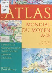 Image de couverture (Petit atlas mondial du Moyen Age)