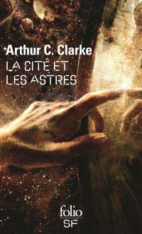 La cité et les astres | Clarke, Arthur C.. Auteur