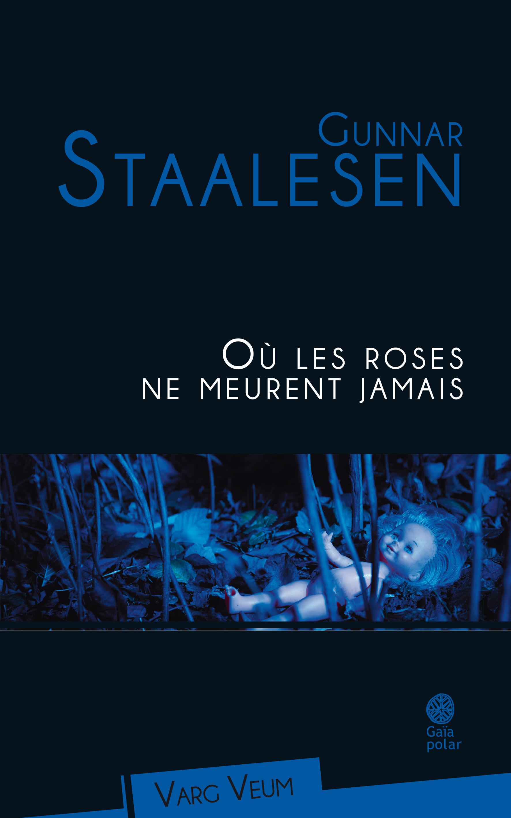 Où les roses ne meurent jamais | Staalesen, Gunnar