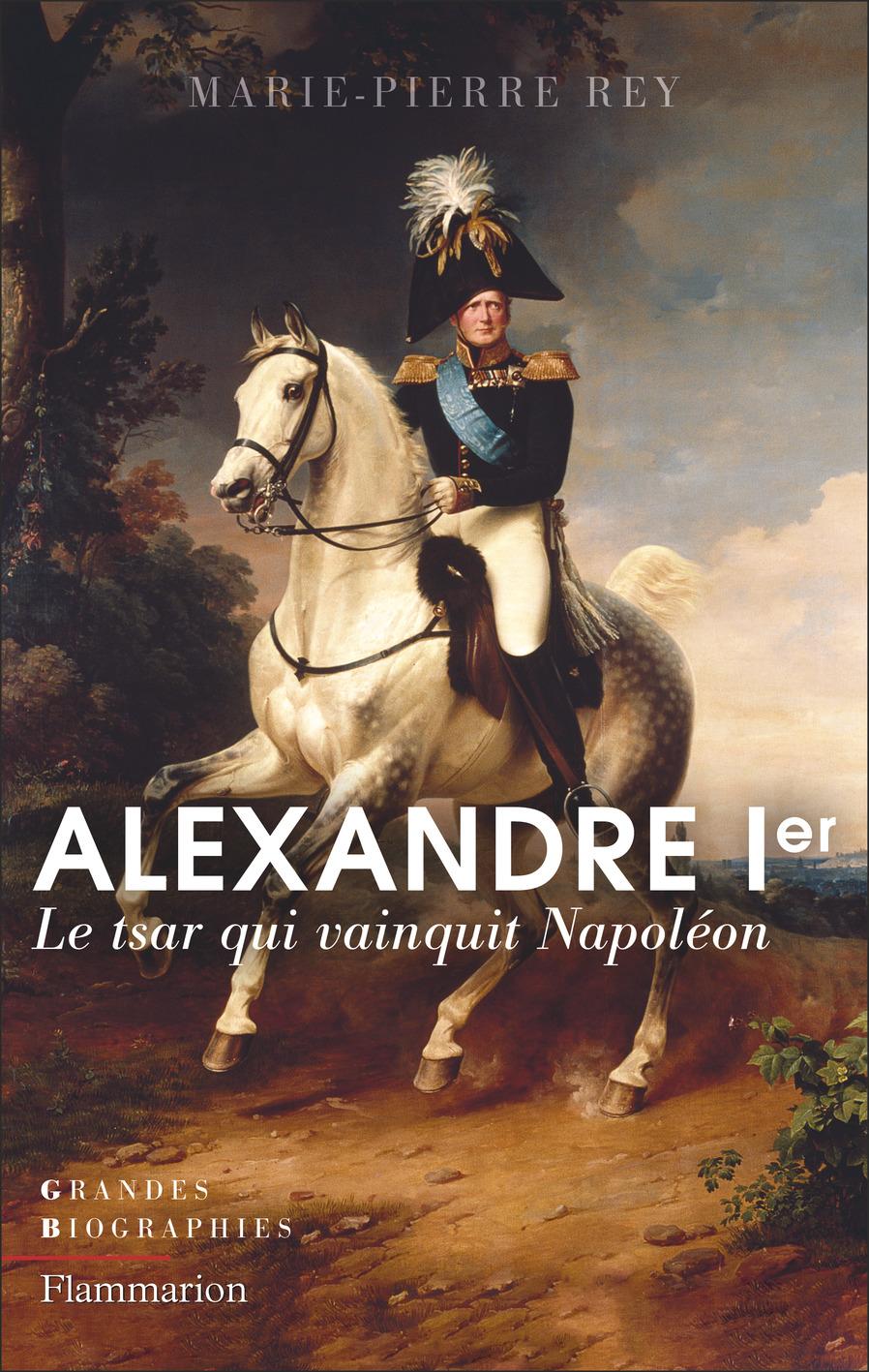 Alexandre Ier | Rey, Marie-Pierre. Auteur