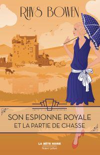 Son Espionne royale et la partie de chasse - Tome 3 | BOWEN, Rhys. Auteur