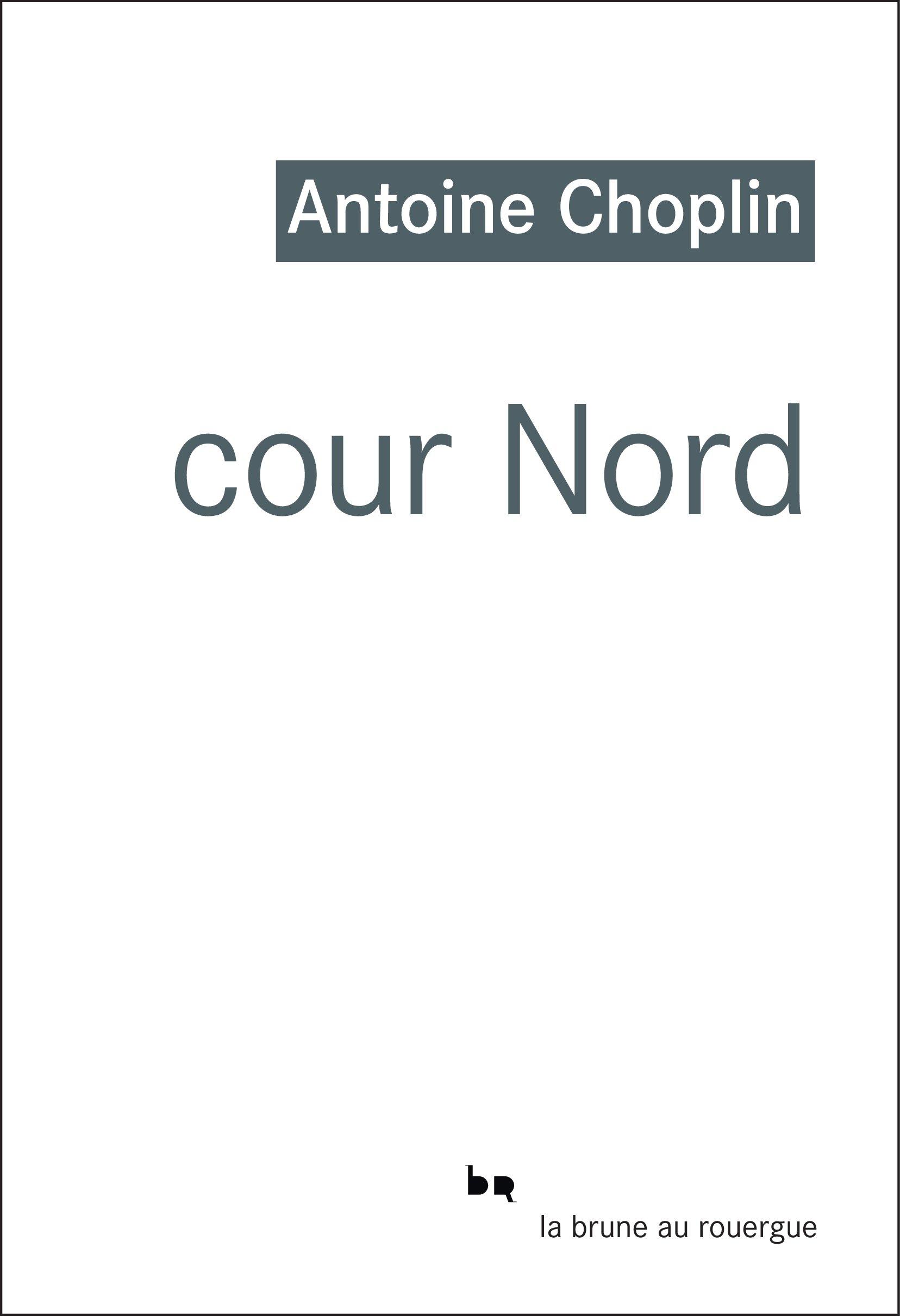Cour nord | Choplin, Antoine