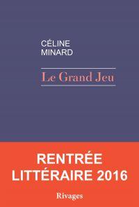 Le grand jeu | Minard, Céline (1969-....). Auteur