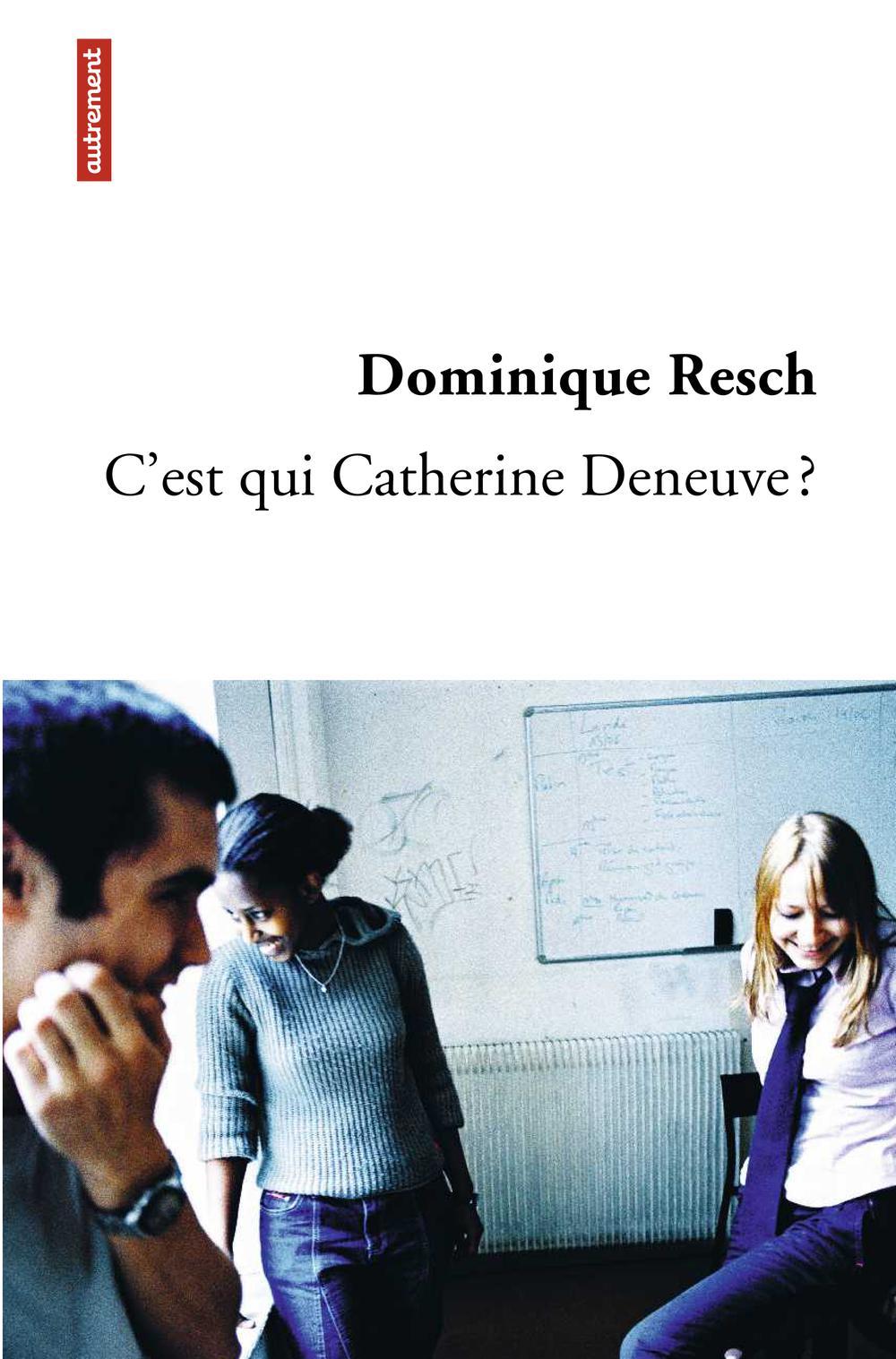 C'est qui Catherine Deneuve ?