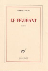 Le figurant | Blonde, Didier. Auteur