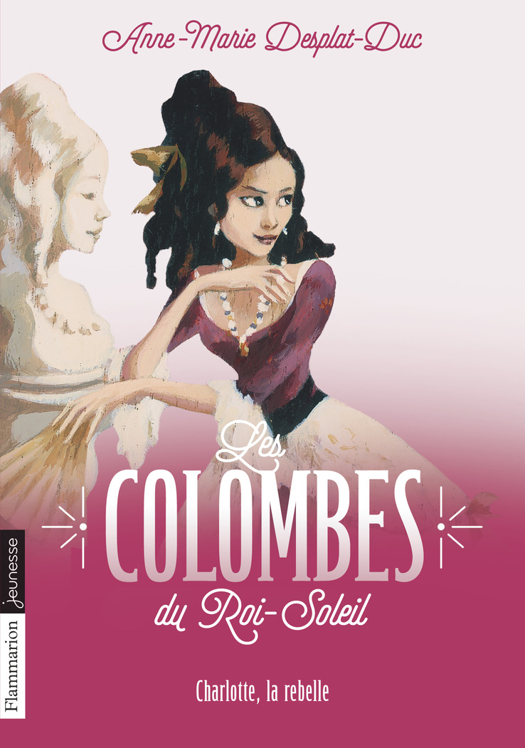 Les Colombes du Roi-Soleil (Tome 3)  - Charlotte, la rebelle
