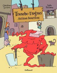 Tranche-Trognes (Tome 1) - Artisan bourreau   Jolibois, Christian. Auteur