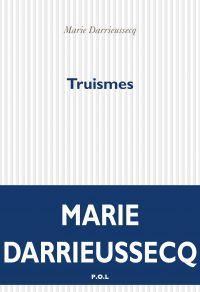 Truismes | Darrieussecq, Marie (1969-....). Auteur