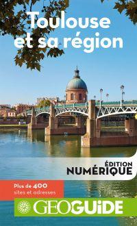 GEOguide Toulouse et sa région | Collectif, . Auteur